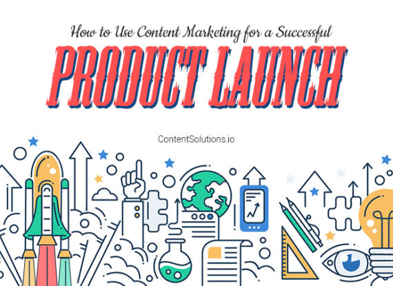 How to Use Content Marketing for a Successful Product Launch